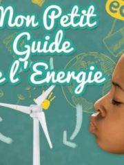 Découvrez Mon Petit Guide de l'Energie